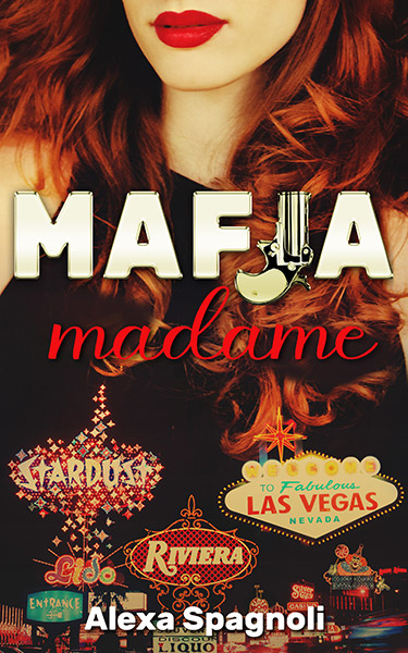 Book Cover Design: Mafia Madame, by Alexa Spagnoli