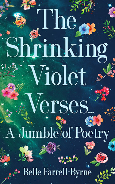 Book Cover: The Shrinking Violet Verses - A Jumble of Poetry, by Belle Farrell-Byrne