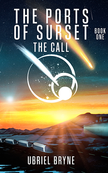 Book Cover: The Ports of Surset - Book 1 - The Call, by Ubriel Bryne