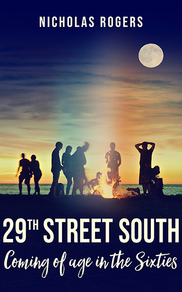 Book Cover: 29th Street South - Coming of Age in the Sixties, by Nicholas Rogers