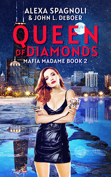 Book Cover: Queen of Diamonds - Mafia Madame book 2, by Alexa Spagnoli & John L. DeBoer